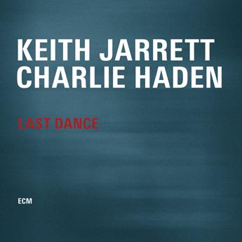 キース・ジャレットとチャーリー・ヘイデンの「LAST DANCE」