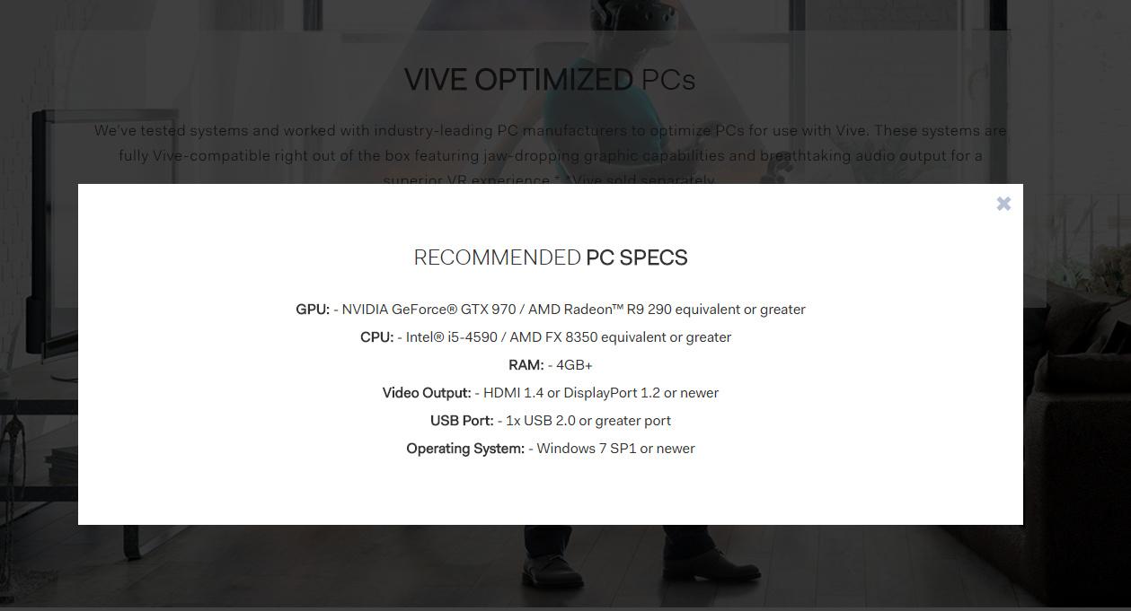 SteamVR公式の推奨スペックは存在しないが、HTC ViveではOculus Riftとほぼ同等のスペックを推奨する