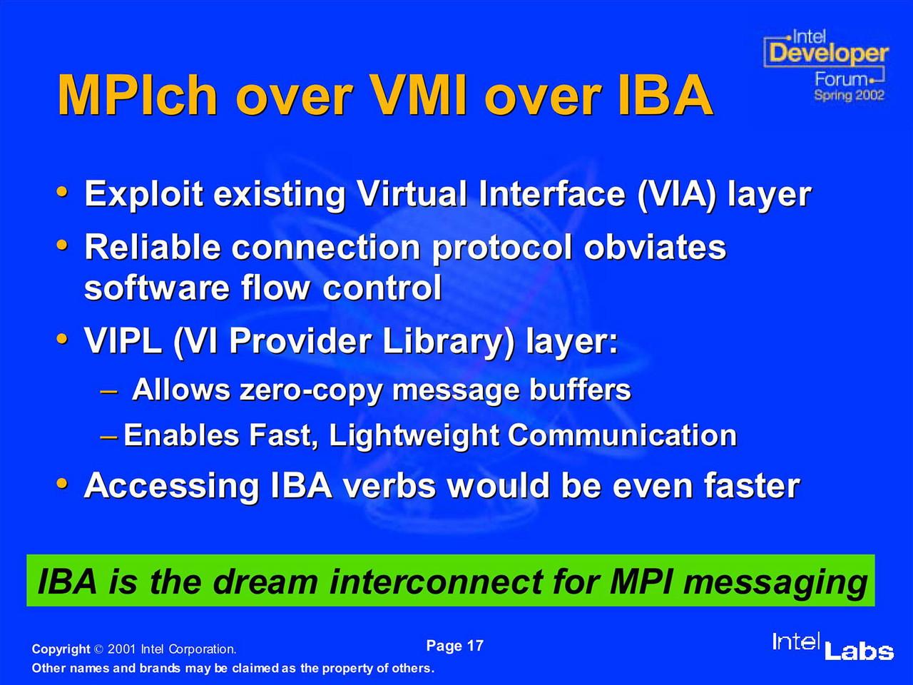 MPICH/VNIを利用すると、従来のMPICHに比べてアプリケーションによっては15~20%高速(つまりそれだけオーバーヘッドが少ない)な上、InfiniBandをMPICH/VNIに対応させる作業は1日未満とされた