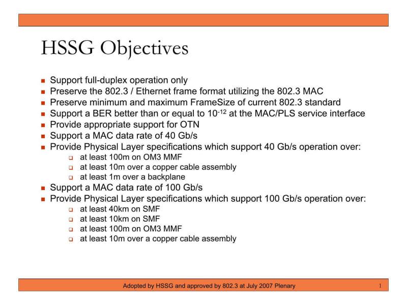 """2006年中は100Gが議論の中心だったが、2006年末あたりから、40Gと100Gの二本立てという方向性に変わってきた。出典は""""<a href=""""http://www.ieee802.org/3/hssg/PAR/HSSG_Objectives_0707.pdf"""" class=""""strong bn"""" target=""""_blank"""">HSSG Objectives</a>"""""""