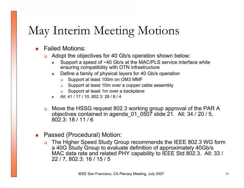 """2007年7月のミーティングのオープニングの挨拶から。この後100Gと40Gは、よく似た規格ながら別々に標準化に向けて進むことになる。出典は""""<a href=""""http://www.ieee802.org/3/hssg/public/july07/0707_hssg_open_report.pdf"""" class=""""strong bn"""" target=""""_blank"""">IEEE 802.3 Higher Speed Study Group Opening Plenary Report San Francisco, Ca July 16, 2007</a>"""""""