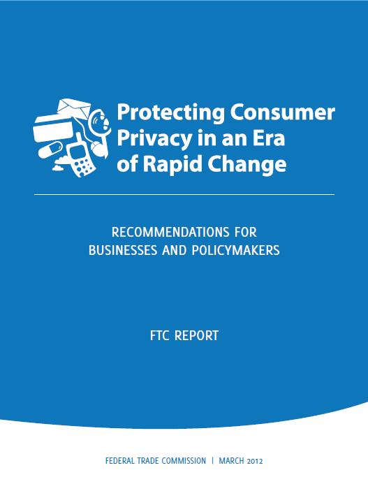 米連邦取引委員会の報告書「Protecting Consumer Privacy in an Era of Rapid Change: Recommendations For Businesses and Policymakers」