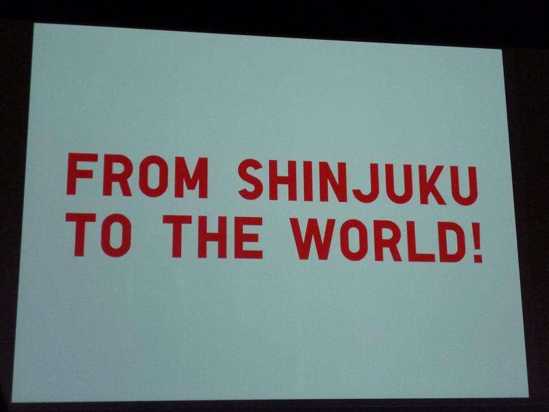 コンセプトは「FROM SHINJYUKU TOTHE WORLD! 」