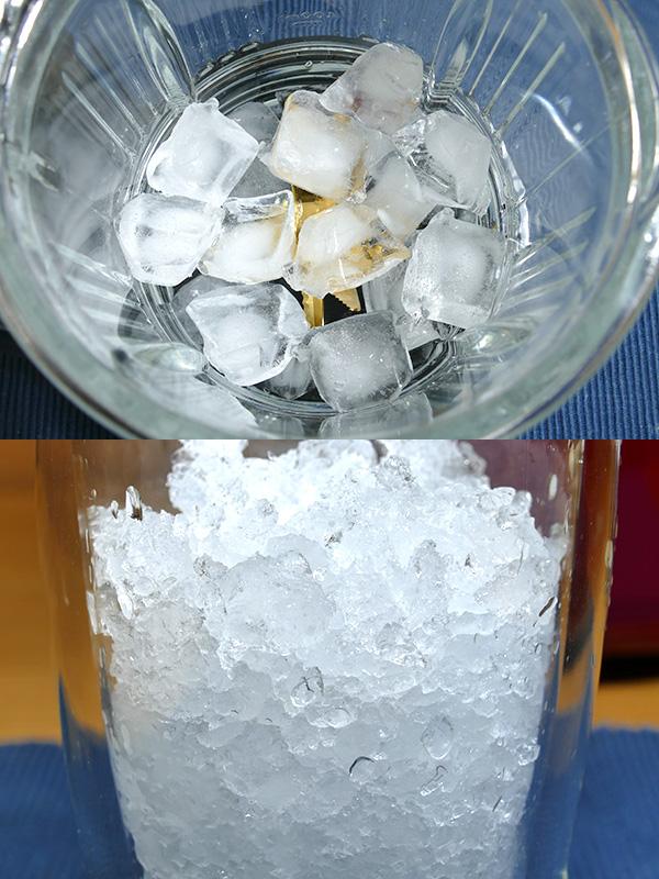 約400mlの家庭用冷蔵庫で作った3cm四方の氷をミキサーで粉砕する(画像上)。たった5秒の高速運転で、見事にクラッシュアイスが完成