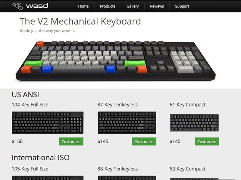 「WASD Keyboards」Webサイト。ユーザーの要望に応じたキーボードをつくるメーカーで、メカニカルキースイッチ搭載の各種キーボードを販売しています。ユーザーがカスタマイズできるのは「WASD V2 Mechanical Keyboard」シリーズ。キーボードサイズはフルキーボード、テンキーレスキーボード、コンパクトキーボードがあり、メカニカルキースイッチ種類・キートップ刻印・キーキャップ色などをカスタマイズして注文できます。ユーザーオリジナルのキートップ刻印でつくってもらうことも可能。ディップスイッチによりWin/Mac用を切り換えられるほか、ColemakやDovorakといった配列の設定も可能です。ただし日本語配列のキーボードはありません。
