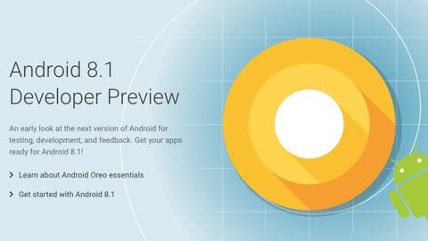 機械学習高速化APIなどを追加したAndroid 8.1、開発者プレビューが公開
