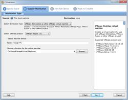 """2. 次に""""Select destination type""""へ""""VMware workstation or other virtual machine""""を指定する。今回は""""Select product type""""へ""""VMware Player 2.5.x""""を指定した。最新版の「VMware Player」はv3.1.4だが、編集部にて変換済みの仮想マシンを問題なく起動できることを確認している"""